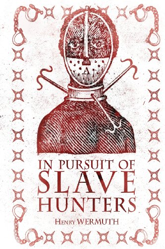 In Pursuit of Slave Hunters