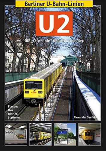 """Preisvergleich Produktbild Berliner U-Bahn-Linien: U2: Die """"City-Linie"""" über Zoo und Alex"""