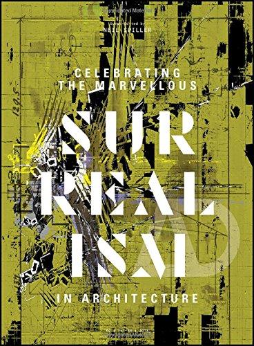 Celebrating the Marvellous: Surrealism in Architecture (Architectural Design)