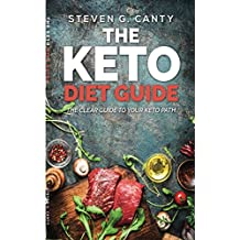 Keto Diet Guide: The Clear Guide to your Keto Path (Keto, Keto diet, Lose Weight, Recipes on Ketogenic and Paleo Diet Book 1) (English Edition)