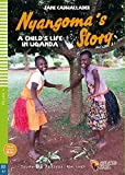 Nyangoma's Story: A Childs's Life in Uganda. Buch und Multi-ROM (Young ELI Readers)