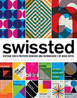 Swissted: Vintage Rock Posters Remixed and Reimagined par [Joyce, Mike]
