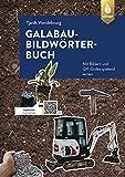 GaLaBau-Bilder-Wörterbuch: Interaktives Lernen mit Bildern und QR-Codes - Tjards Wendebourg