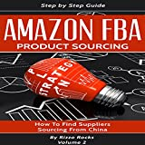 Amazon FBA Product Sourcing: How to Find Suppliers, Sourcing from China