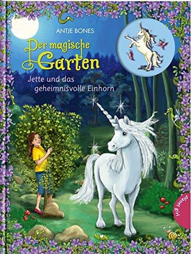 Der magische Garten 6: Jette und das geheimnisvolle Einhorn