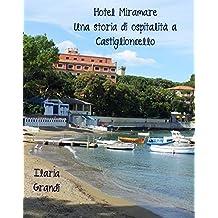 Hotel Miramare. Una storia di ospitalità a Castiglioncello