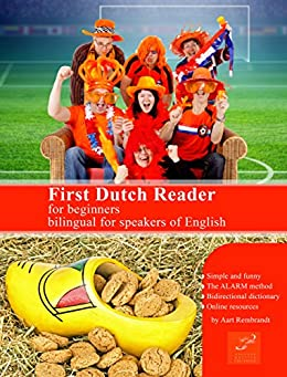 First Dutch Reader for beginners: Bilingual for speakers of English (Graded Dutch Readers Book 1) (Dutch Edition) von [Rembrandt, Aart]
