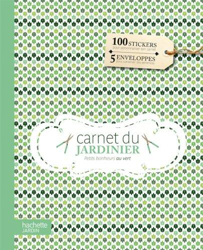 Carnet du jardinier : Petits bonheurs au vert par Naëlle Mahé