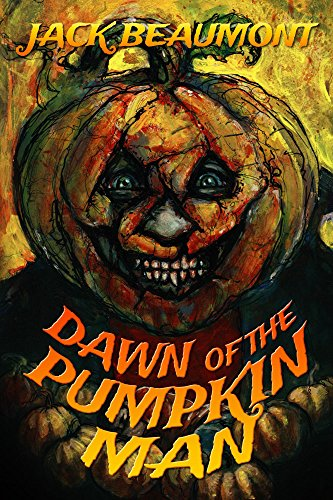 Dawn of The Pumpkin Man (English Edition) (Pumpkin Jack King The Halloween)