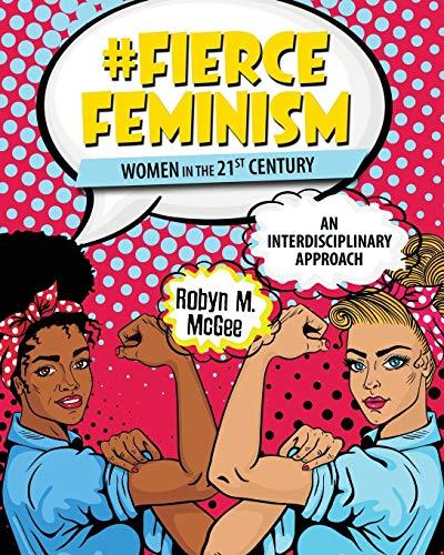 #Fierce Feminism: Women in the 21st Century: An Interdisciplinary Approach