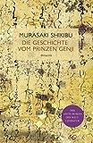 Die Geschichte vom Prinzen Genji: Altjapanischer Liebesroman