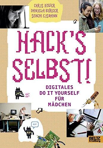 Burger Mädchen (Hack's selbst!: Digitales Do it yourself für Mädchen)