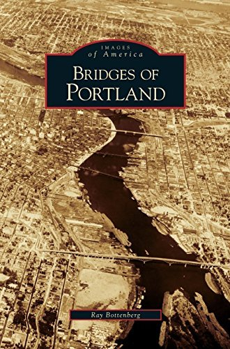 Bridges of Portland by Ray Bottenberg (2007-03-21)