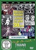 Unsere Kinder-Jahre in den 30ern für den Jahrgang 1934: zum 84. Geburtstag