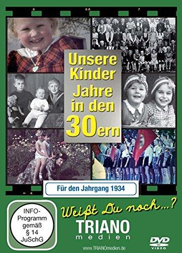 Unsere Kinder-Jahre in den 30ern für den Jahrgang 1934: zum 85. Geburtstag
