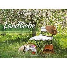 Landliebe 2012, Der Ideenkalender mit praktischen Tipps zu Garten, Küche und Dekoration