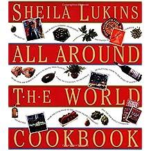 Sheila Lukins All Around the World Cookbook by Sheila Lukins (1994-01-05)