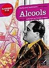 Alcools - Suivi d'une anthologie sur l'ivresse poétique