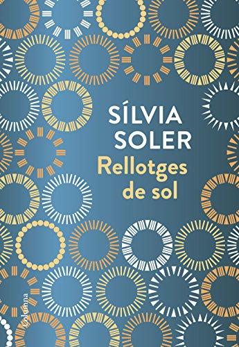 Rellotges de sol (Catalan Edition) por Sílvia Soler i Guasch