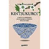 Kintsukuroi: L'arte giapponese di curare le ferite dell'anima