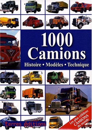 1000 Camions : Histoire, modèles, technique par Hans G. Isenberg