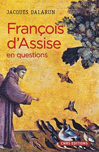 François d'Assise en questions (HISTOIRE) par Jacques Dalarun