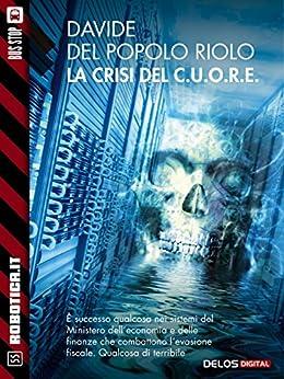 La crisi del C.U.O.R.E. (Robotica.it) di [Davide Del Popolo Riolo]