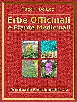 Erbe Officinali e Piante Medicinali di [Alberto Tucci, De Leo]