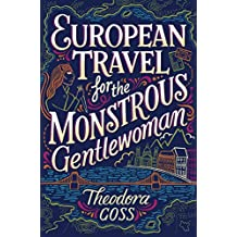 European Travel for the Monstrous Gentlewoman (The Extraordinary Adventures of the Athena Club Book 2) (English Edition)