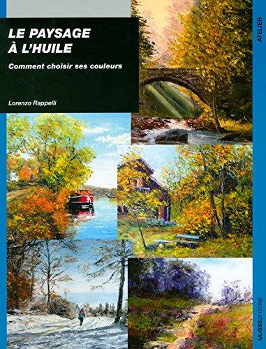 Le paysage à l'huile : Comment choisir ses couleurs
