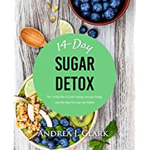 Sugar Detox: The 14-Day Plan to Crush Cravings, Increase Energy, and Help Keep You Lean and Healthy (English Edition)