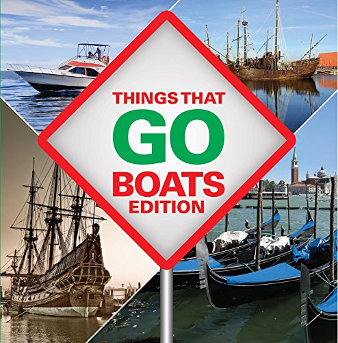 Things That Go – Boats Edition: Boats for Children & Kids
