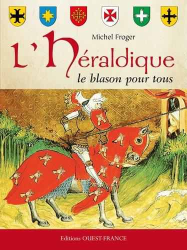 L'HERALDIQUE , LE BLASON POUR TOUS