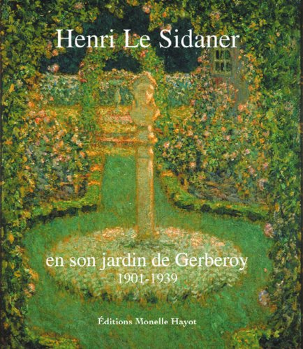 Henri Le Sidaner en son jardin de Gerberoy, 1901-1939 : Exposition, Beauvais, Musée départemental de l'Oise, 16 mai - 7 octobre 2001