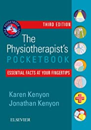 The Physiotherapist's Pocketbook: Essential Facts at Your Fingertips, 3e (Physiotherapy Pocketbooks)