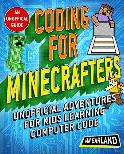 Coding for Minecrafters: Adventures for Kids Learning Computer Code (English Edition)