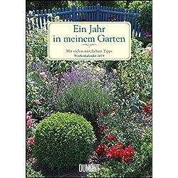 Ein Jahr in meinem Garten – Wochenkalender 2019 – Garten-Kalender mit 53 Blatt – Format 21,0 x 29,7 cm – Spiralbindung: Mit vielen nützlichen Tipps
