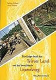 Streifzüge durch das Trierer Land und das benachbarte Luxemburg