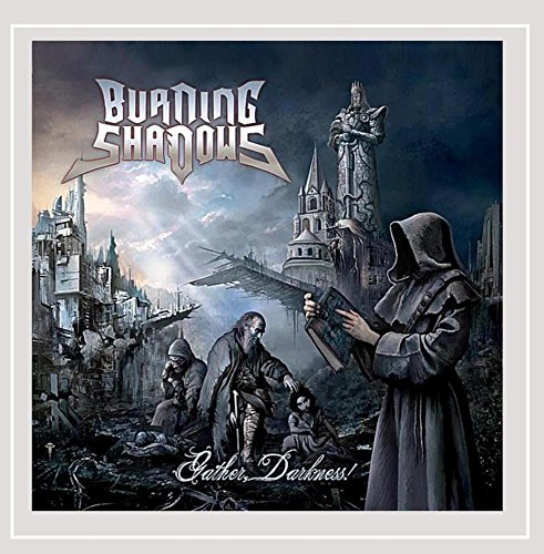 Burning Shadows: Gather Darkness! (Audio CD)