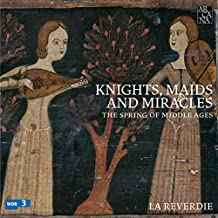 Knights, Maids and Miracles. The Spring of Middle Ages