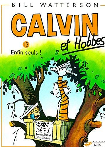 Calvin et Hobbes, tome 13 : Enfin seuls !