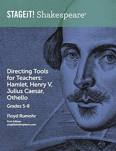 STAGEiT! Shakespeare Directing Tools for Teachers Grades 5-8: Hamlet, Henry V, Julius Caesar, Othello by Floyd Rumohr (2014-01-29)