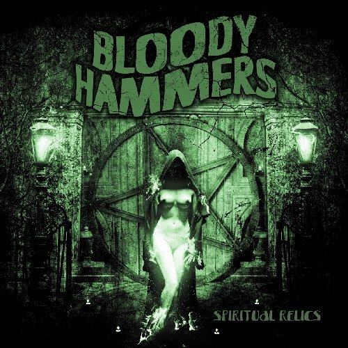 Spiritual Relics by Bloody Hammers (2013-10-15)