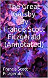 The Great Gatsby By Francis Scott Fitzgerald (Annotated)