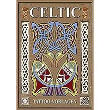 Celtic - Tattoo Sketchbook: Tattoo Vorlagen Buch