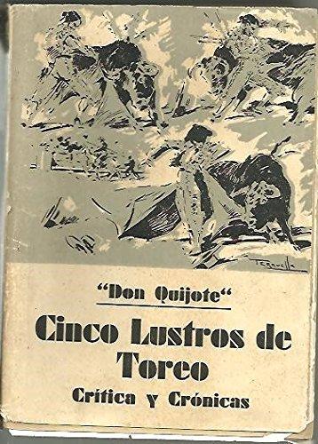 CINCO LUSTROS DE TOREO. (CRITICA Y CRONICAS).