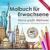 Malbuch für Erwachsene: Meine große Weltreise (Handgemalte Sehenswürdigkeiten & Panoramen)