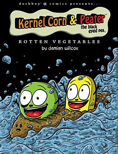 Kernel Corn & Peater the Black Eyed Pea: Rotten Vegetables (English Edition) -