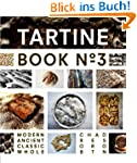 Tartine Book No. 3: Modern Ancient Cl...