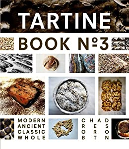 Tartine Book No. 3: Modern Ancient Classic Whole by [Robertson, Chad]